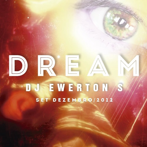 Set Dream Dez 2012 DJ Ewerton S