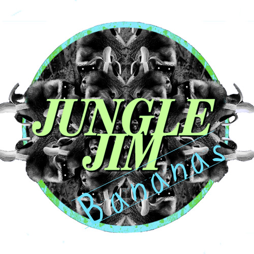 Jungle Jim - Bananas **Out Now!**