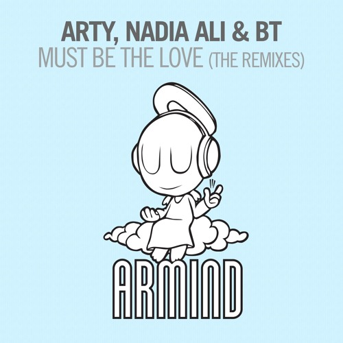 BT, Nadia Ali, & Arty - Must Be the Love (Au5 Remix)
