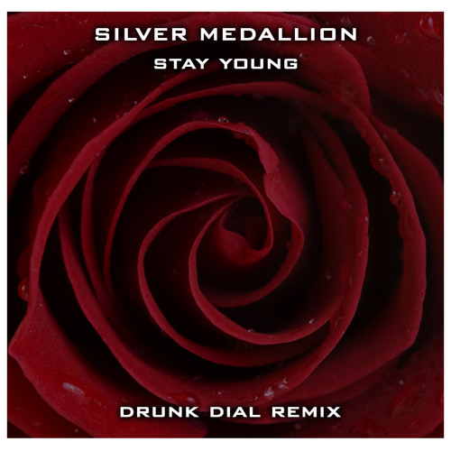Silver Medallion - Stay Young (Drunk Dial Remix)