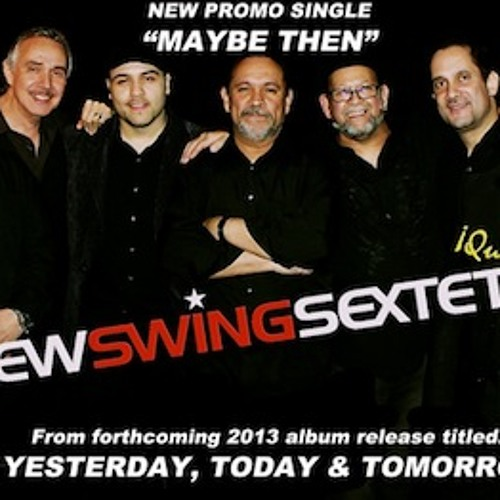 "The New Swing Sextet ""Maybe Then"""