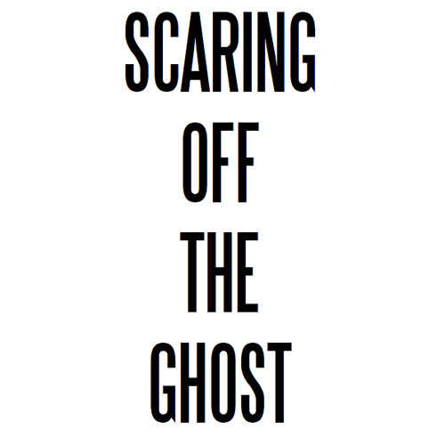 Scaring off the Ghost