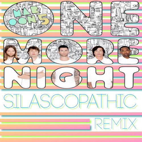 Maroon 5 - One More Night (silascopathic remix)