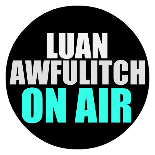 Luan Awfulitch On Air - Where Have You Been (Luan Awfulitch & Number Eleven Mix)