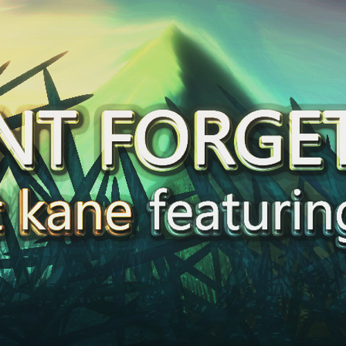 Scott Kane ft. Dee - Dont  forget me