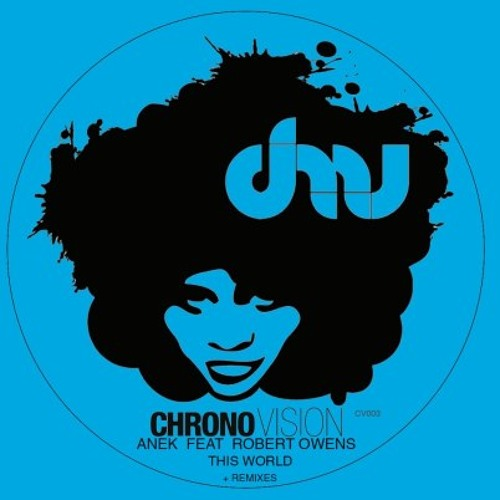 Anek ft. Robert Owens - This World (DJ W!LD Remix) (Chronovision, CV003)