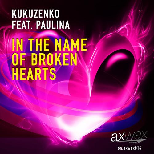 Kukuzenko - In the Name of Broken Hearts (feat. Paulina) (Vocal Mix)