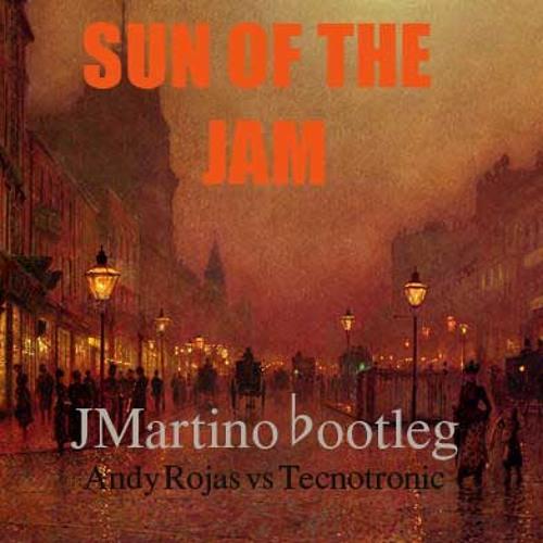 ANDY ROJAS vs TECHNOTRONIC - SUN OF THE JAM (JMARTINO BOOTLEG 2013)