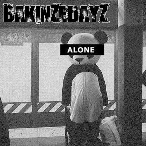 BAKINZEDAYZ - Alone - FREE DOWNLOAD