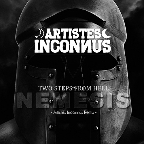 Two Steps From Hell -  Nemesis (Artistes Inconnus Remix) FREE