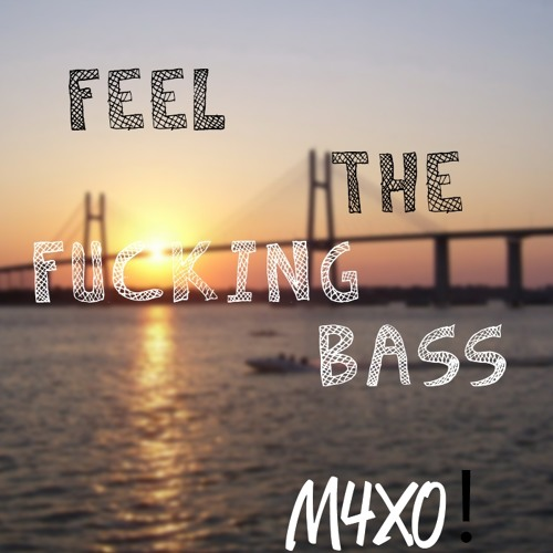 Feel The Fuc**ng Bass *Read Description*