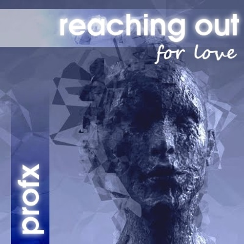 ProfX - Reaching Out For Love (Original Mix)