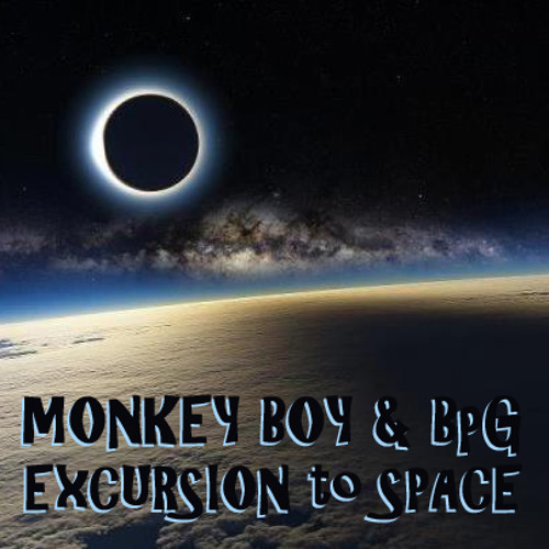 Monkey Boy & BpG - Excursion to Space