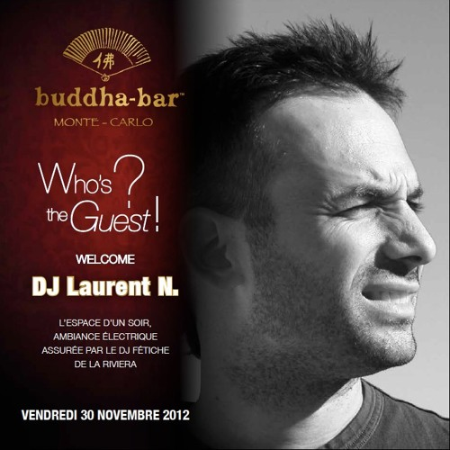 LAURENT N. LIVE DJ SET PART 1 @ BUDDHA BAR MONACO (30-11-2012)