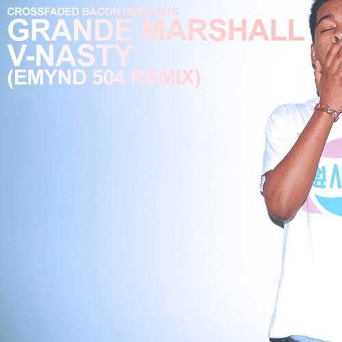 Grande Marshall - V-Nasty (Emynd 504 Remix)