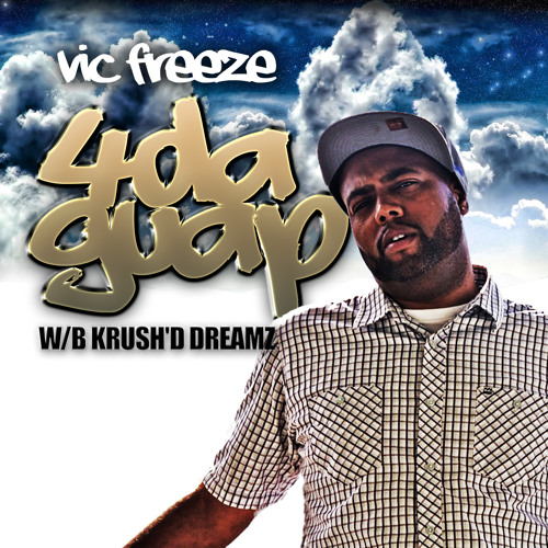 01 Vic Freeze-4 Da Guap Clean (Prod By Clockwork Muzik)