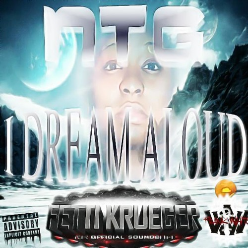 NTG --- DREAM ALOUD ft. Frank White (FWremix) prod by. FettiKrueger