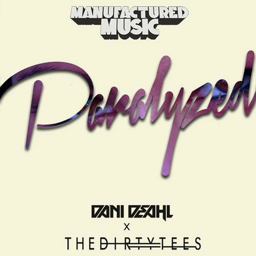 Paralyzed by Dani Deahl & The Dirty Tees