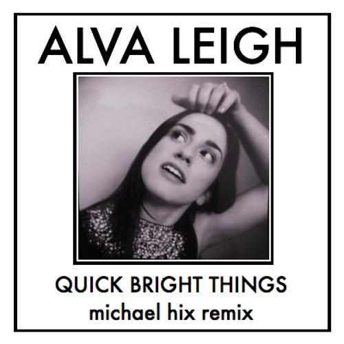 Quick Bright Things (Michael Hix Remix)