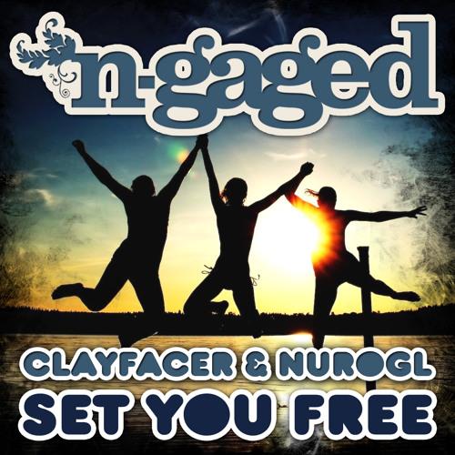 Clayfacer & NuroGL - Set You Free (2012 Rerub) **OUT NOW**