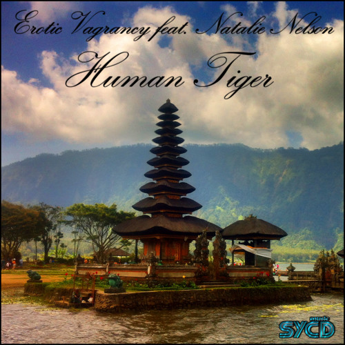 Erotic Vagrancy feat. Natalie Nelson: Human Tiger (Original mix) SYCD024
