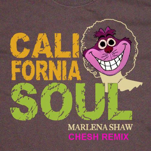 California Soul - [Marlena Shaw] (CHESH Remix)