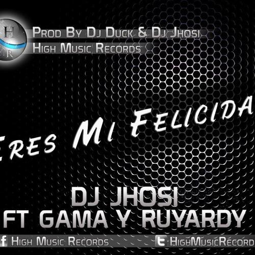 Eres Mi Felicidad - Dj Jhosi FT Gama & Ruyardy