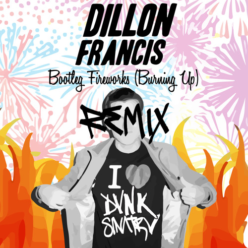 Dillon Francis - Bootleg Fireworks ( DVNK SINΛTRV REMIX )