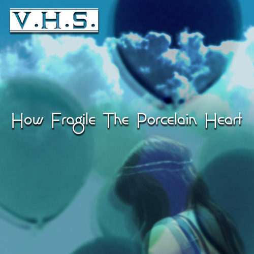 V.H.S - How Fragile The Porcelain Heart (clip)