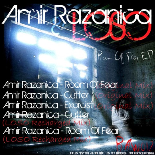 Amir Razanica - Room Of Fear EP (LOSO Recharged Mix) [RAWHARD AUDIO RECORDS]