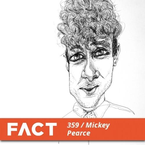 FACT mix 359 - Mickey Pearce (Dec '12)