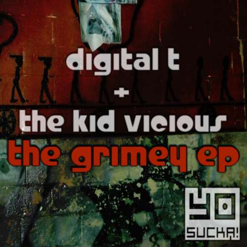 Digital T & The Kid Vicious - The Grimey EP Sampler