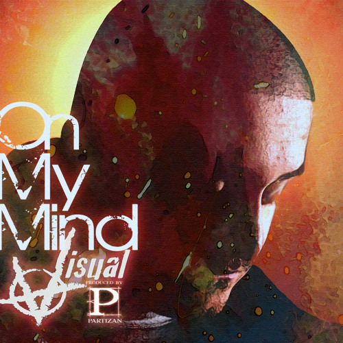 VISUAL - On My Mind [Produced by Partizan]