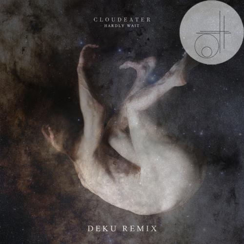 CLOUDEATER - Hardly Wait (Deku Remix)