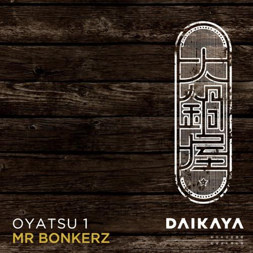 Oyatsu 1 : Mr Bonkerz