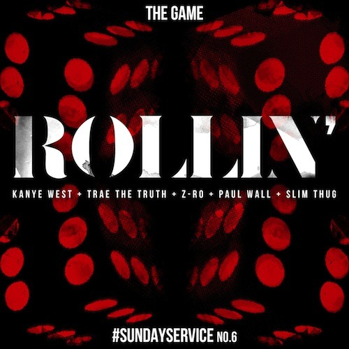 Game Ft Kanye West, Trae The Truth, Z-Ro, Paul Wall & Slim Thug – Rollin