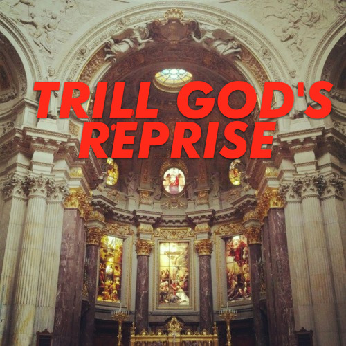 Trill God's Reprise
