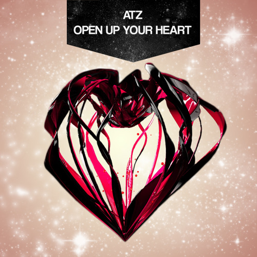 ATZ - Open Up Your Heart (Original Mix) [Free Download]
