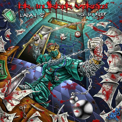 LABAL-S - Murda He Wrote (Prod by DJ Reef) Dr. Murder Verses LP