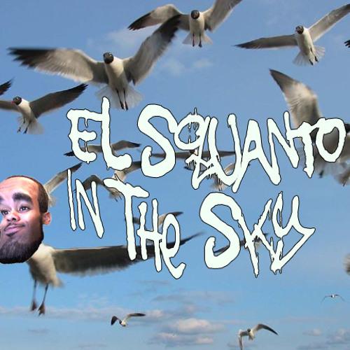 In The Sky (Ballin) ft. El Squanto, The Architect, Feezy, & Yung Nova