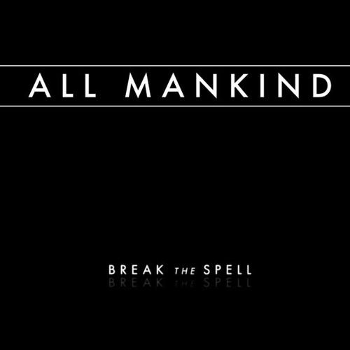 break the spell all mankind