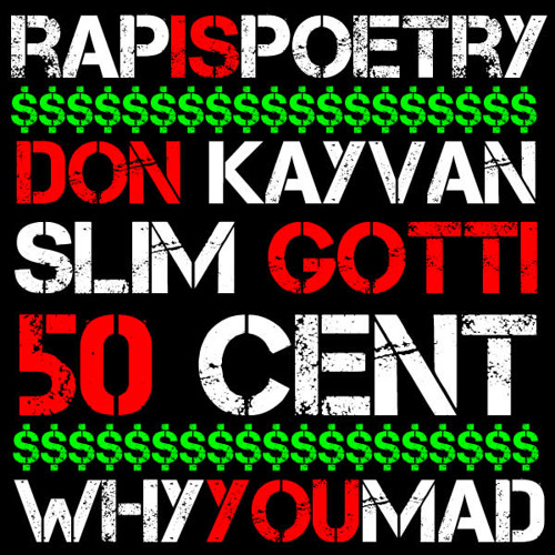 Don Kayvan feat. 50 Cent & Slim Gotti (Prod by J Staffz) - Why You Mad