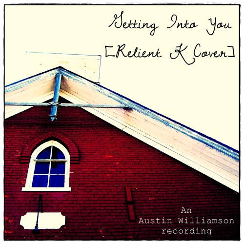Getting Into You [Relient K Instrumental Cover]