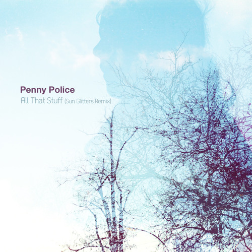 Penny Police - All That Stuff (Sun Glitters Remix)