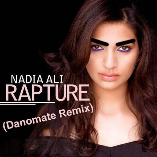 [Free Download]Nadia Ali - Rapture (Danomate Remix)