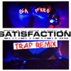 SATISFACTION - BENNY BENASSI X SHEEPXWOLF X DJ JAYKAPP (TRAP REMIX)