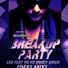Leo Feat. Yo Yo Honey Singh - Breakup Party (DJ Ravish & DJ Chico Desi Mix) album artwork