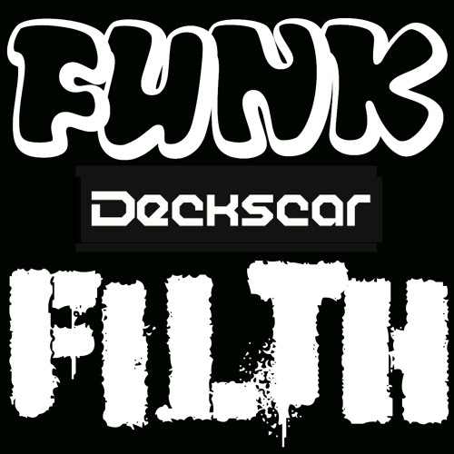 Deckscar - Thats The Way I Like My Adidas (Funk and Filth Exclusive) - Free Download