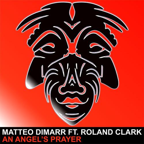 Matteo DiMarr Ft. Roland Clark - An Angel's Prayer