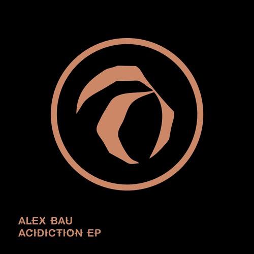 Alex Bau - Acidiction (Original Mix)